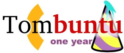 Tombuntu… one year\!